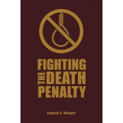 Fighting the Death Penalty: A Fifty-Year Journey of Argument and Persuasion