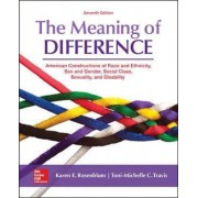 The Meaning of Difference: American Constructions of Race and Ethnicity, Sex and Gender, Social Class, Sexuality, and Disability by Karen E. Rosenblum