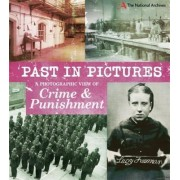 Past in Pictures: A Photographic View of Crime and Punishment