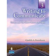 Writing to Communicate 3 by Cynthia A. Boardman