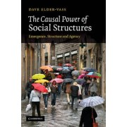 The Causal Power of Social Structures by Dave Elder-Vass
