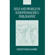 Self and World in Schopenhauer's Philosophy by Christopher Janaway