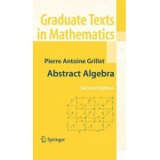 Abstract Algebra by Pierre Antoine Grillet