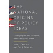 The National Origins of Policy Ideas by John L. Campbell