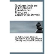 Quelques Mots Sur La Litterature Canadienne-Francaise by Emm Blain De (Emmanuel Blain De) Aubin