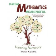 Making Mathematics Meaningful a For Students in the Primary Grades by Werner W. Liedtke