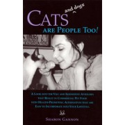 Cats and Dogs are People Too! by Sharon Gannon