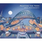 Painting the Toon: Portraits of Newcastle by John Coatsworth