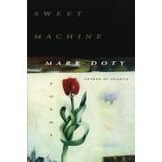 Sweet Machine Poems by Mark Doty