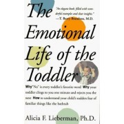 The Emotional Life of the Toddler by Alicia Lieberman