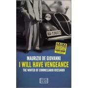 I Will Have Vengeance by Maurizio de Giovanni