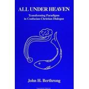 All Under Heaven by John H. Berthrong