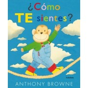 Como te sientes? / How Do You Feel? by Anthony Browne