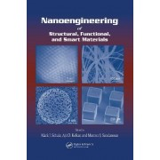 Nanoengineering of Structural, Functional and Smart Materials by Mark J. Schulz