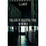 The End of Marking Time by Cj West