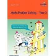 Maths Problem Solving, Year 3 by Caterhine Yemm