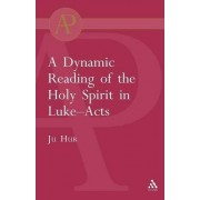 Dynamic Reading of the Holy Spirit in Luke-Acts by Ju Hur