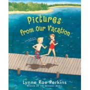 Pictures from Our Vacation by Lynne Rae Perkins
