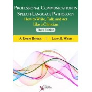 Professional Communication in Speech-Language Pathology by A. Embry Burrus