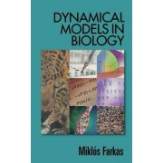 Dynamical Models in Biology by Miklos Farkas