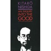An Inquiry into the Good by Kitaro Nishida