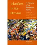Islanders in the Stream: From the Ending of Slavery to the Twenty-first Century v. 2 by Michael Craton