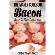 The Manly Cookbook by MR Chew Man-Food