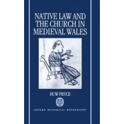 Native Law and the Church in Medieval Wales by Lecturer in History Huw Pryce