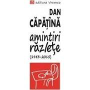 Amintiri razlete 1943-2015 - Dan Capatina