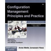 Configuration Management Principles and Practice by Anne Mette Jonassen Hass