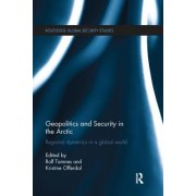 Geopolitics and Security in the Arctic: Regional Dynamics in a Global World