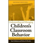 Understanding and Managing Children's Classroom Behavior by Sam Goldstein