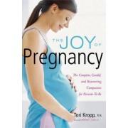 The Joy of Pregnancy by Tori Kropp