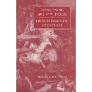 Transposing Art into Texts in French Romantic Literature by H.F. Majewski