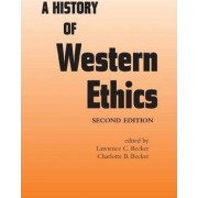 A History of Western Ethics by Lawrence C. Becker