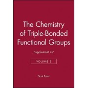 The Chemistry of Triple-bonded Functional Groups: v. 2 by Saul Patai