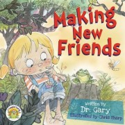 Making New Friends by D Gary Benfield