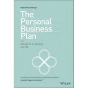 The Personal Business Plan: A Blueprint for Running Your Life by Stephen Bruyant-Langer