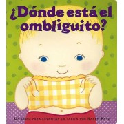 Donde Esta El Ombliguito? (Where Is Baby's Belly Button?) by Karen Katz