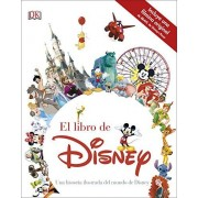 AUTORES VARIOS El libro de Disney: Una historia ilustrada del mundo de Disney