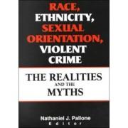 Race, Ethnicity, Sexual Orientation, Violent Crime by Letitia C. Pallone
