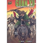 Guan Yu: Blood Brothers To The End (A Chinese Legend) by Dan Jolley