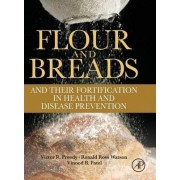 Flour and Breads and their Fortification in Health and Disease Prevention by Victor R. Preedy