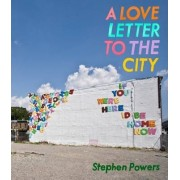 A Love Letter to the City by Steve Powers