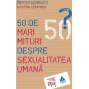 50 de mari mituri despre sexualitatea umana - Pepper Schwartz Martha Kempner
