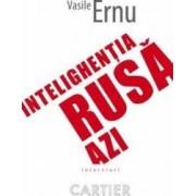 Intelighentia rusa azi - Vasile Ernu