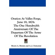 Oration at Valley Forge, June 19, 1878 by Henry A Brown