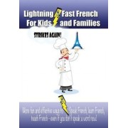 Lightning-Fast French for Kids and Families Strikes Again! by Carolyn Woods