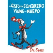 El Gato Con Sombrero Viene de Nuevo = The Cat in the Hat Comes Back