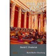 The Art of Oral Advocacy by David Frederick